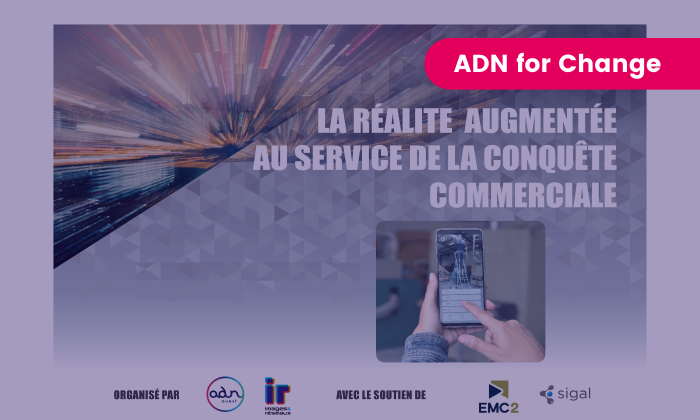 ADN for Change realité augmentée