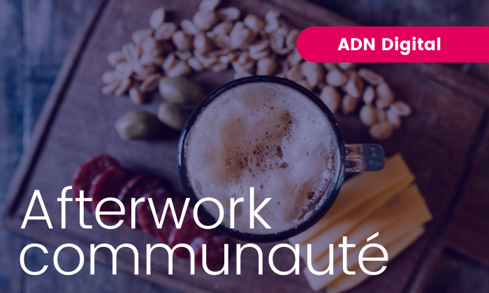Afterwork virtuel ADN Digital
